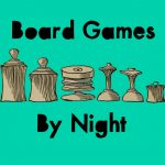 Board Games by Night