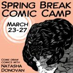 CANCELLED - Spring Break Comic Camp for Teens with Natasha Donovan