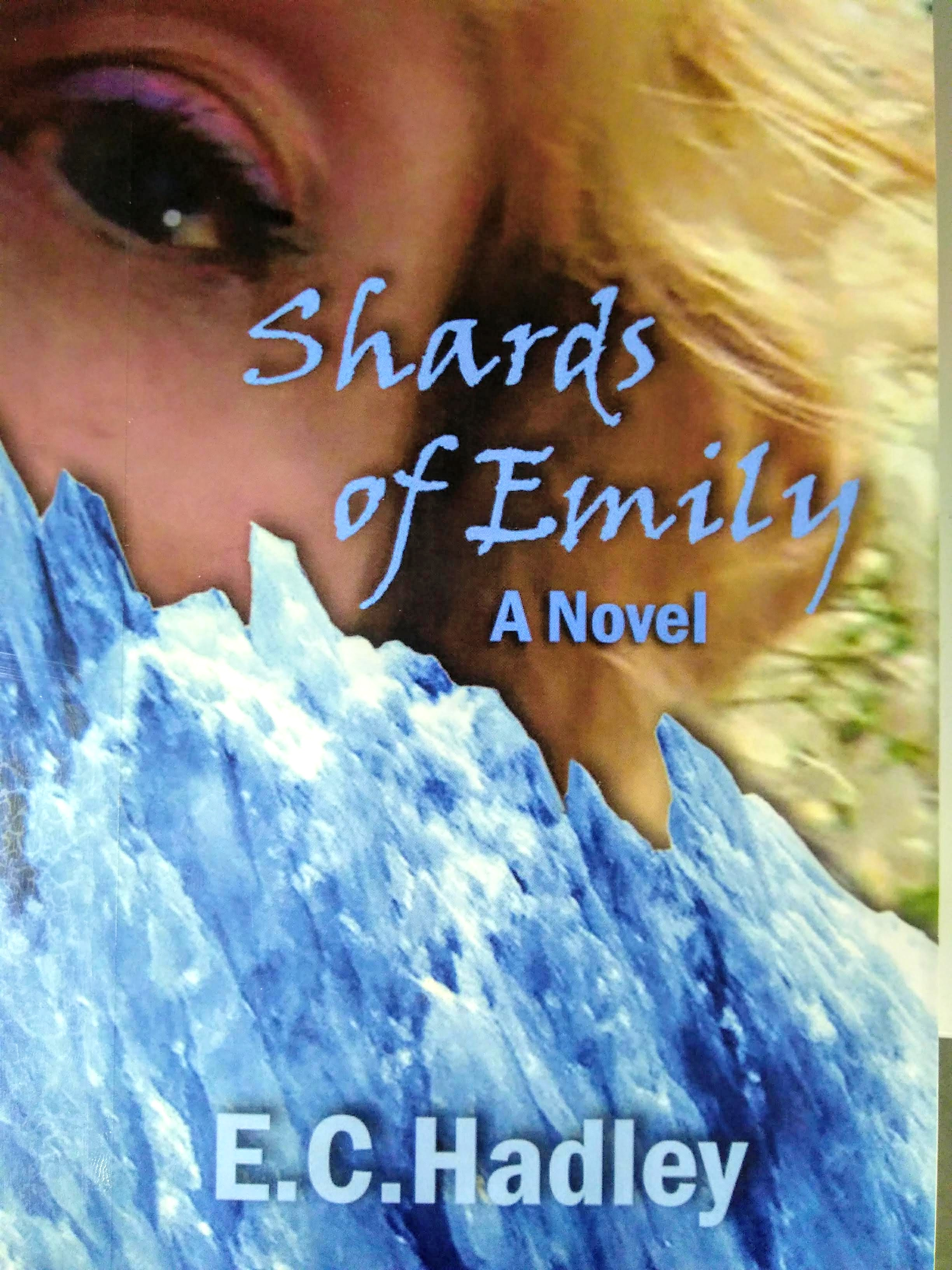 Shards of Emily a Novel based on a true story @ Powell River Public Library