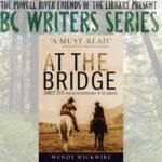 2021 BC Writers Series presents Wendy Wickwire @ Virtual